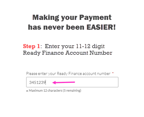 STEP 1: Enter your Ready Finance Account number